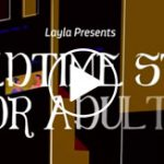 Layla Presents – A Bedtime Story For Adults